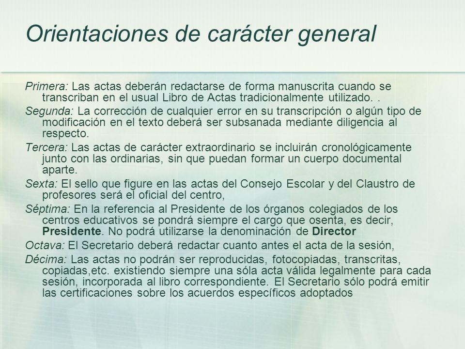 Orientaciones de carácter general Primera: Las actas deberán redactarse de forma manuscrita cuando se transcriban en el usual Libro de Actas tradicion