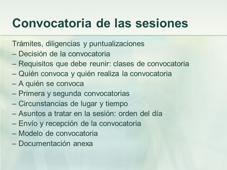 Convocatoria de las sesiones Trámites, diligencias y puntualizaciones – Decisión de la convocatoria – Requisitos que debe reunir: clases de convocator