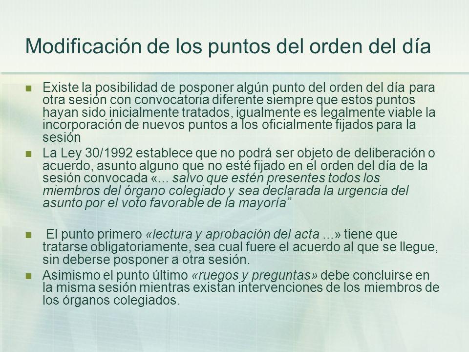 Modificación de los puntos del orden del día Existe la posibilidad de posponer algún punto del orden del día para otra sesión con convocatoria diferen