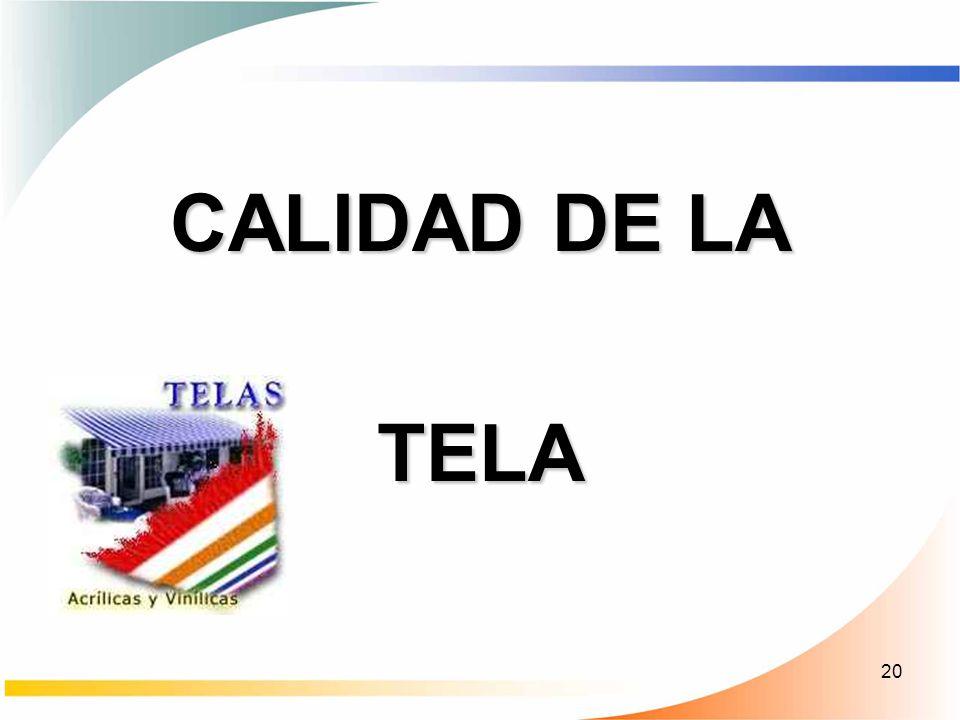 20 CALIDAD DE LA TELA