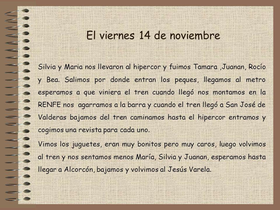 El viernes 14 de noviembre Silvia y Maria nos llevaron al hipercor y fuimos Tamara,Juanan, Rocío y Bea.
