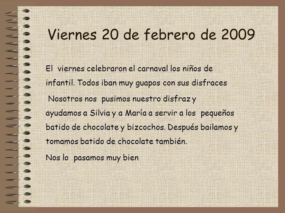 Viernes 20 de febrero de 2009 El viernes celebraron el carnaval los niños de infantil.