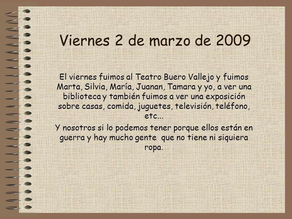 Viernes 2 de marzo de 2009 El viernes fuimos al Teatro Buero Vallejo y fuimos Marta, Silvia, María, Juanan, Tamara y yo, a ver una biblioteca y tambié