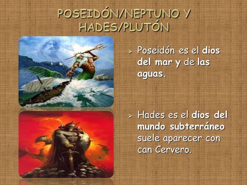 Poseidón es el dios del mar y de las aguas. Poseidón es el dios del mar y de las aguas. Hades es el dios del mundo subterráneo suele aparecer con can