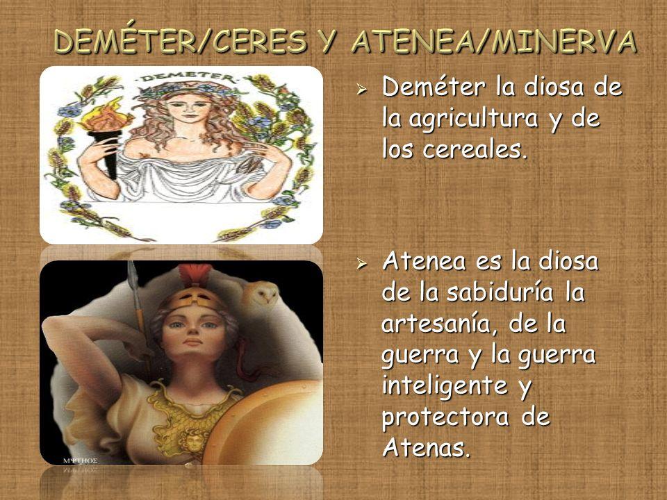Deméter la diosa de la agricultura y de los cereales. Deméter la diosa de la agricultura y de los cereales. Atenea es la diosa de la sabiduría la arte