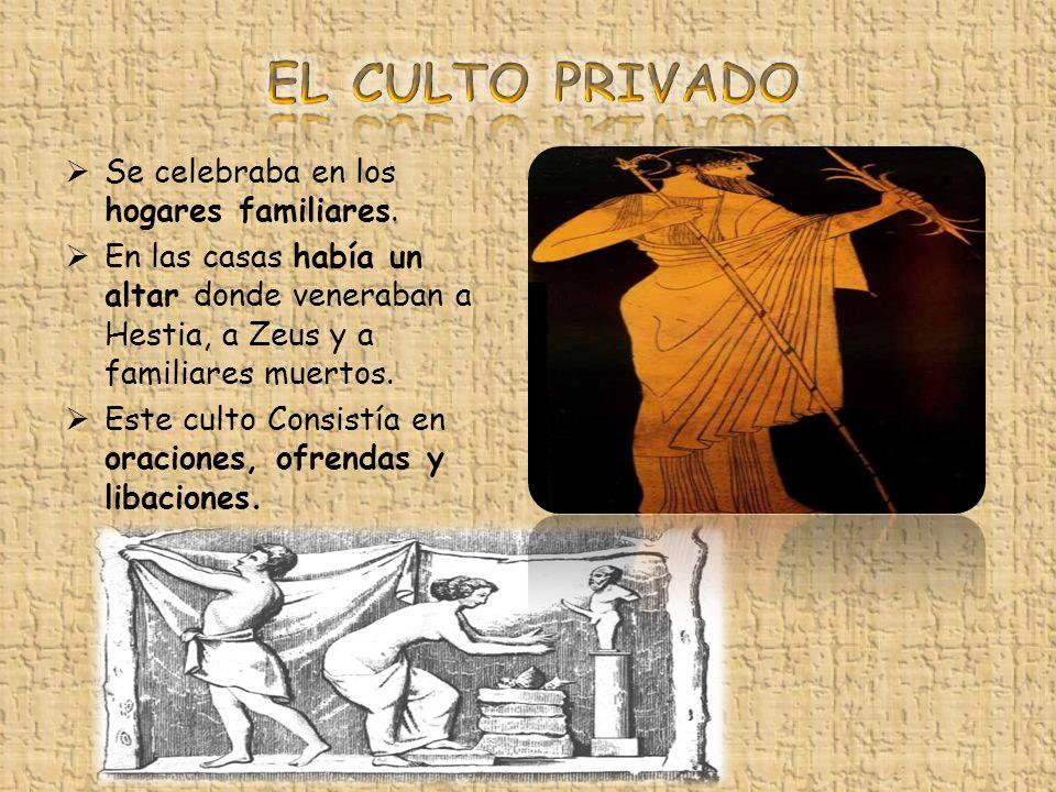 . Se celebraba en los hogares familiares. En las casas había un altar donde veneraban a Hestia, a Zeus y a familiares muertos. Este culto Consistía en
