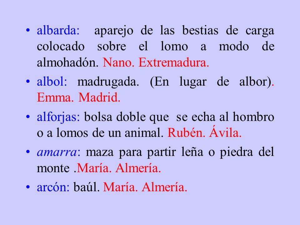 acais: ojos (en caló). Zara. Madrid. acauciles: alcachofas. Nano. Extremadura. agato: tonto (en el diccionario viene como macho cabrío de dos años ).