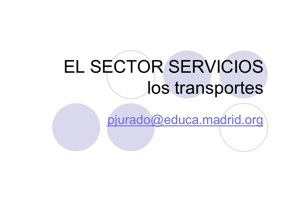 EL SECTOR SERVICIOS los transportes pjurado@educa.madrid.org