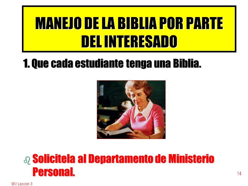 IBV Lección 3 14 MANEJO DE LA BIBLIA POR PARTE DEL INTERESADO 1.