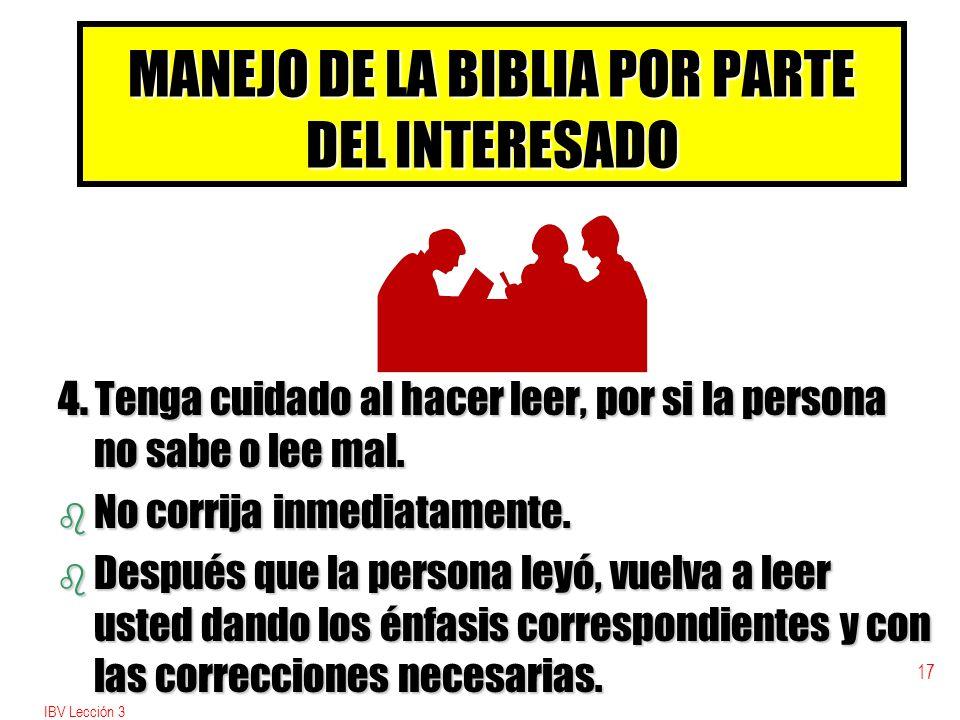 IBV Lección 3 16 MANEJO DE LA BIBLIA POR PARTE DEL INTERESADO 3. Si hay varias personas distribuya los textos bíblicos.