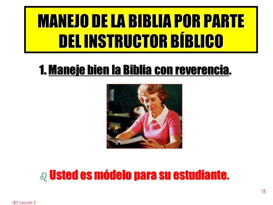 IBV Lección 3 18 MANEJO DE LA BIBLIA POR PARTE DEL INSTRUCTOR BÍBLICO 1.