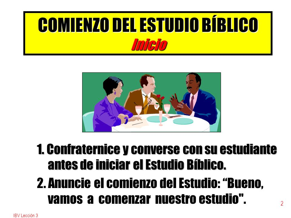 IBV Lección 3 2 COMIENZO DEL ESTUDIO BÍBLICO Inicio 1.