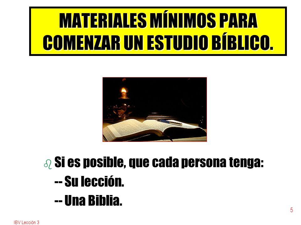 IBV Lección 3 4 COMIENZO DEL ESTUDIO BÍBLICO Oración bLbLbLbLa oración debe ser corta y específica. Nunca se debe estudiar la Biblia sin oración. Ante