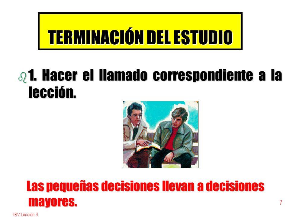 IBV Lección 3 6 DURACIÓN DE LA LECCIÓN 1.Treinta a cuarenta y cinco 1.