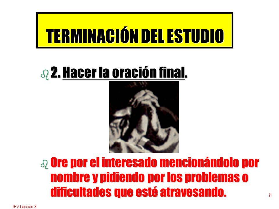 IBV Lección 3 8 TERMINACIÓN DEL ESTUDIO b 2.b 2. Hacer la oración final.