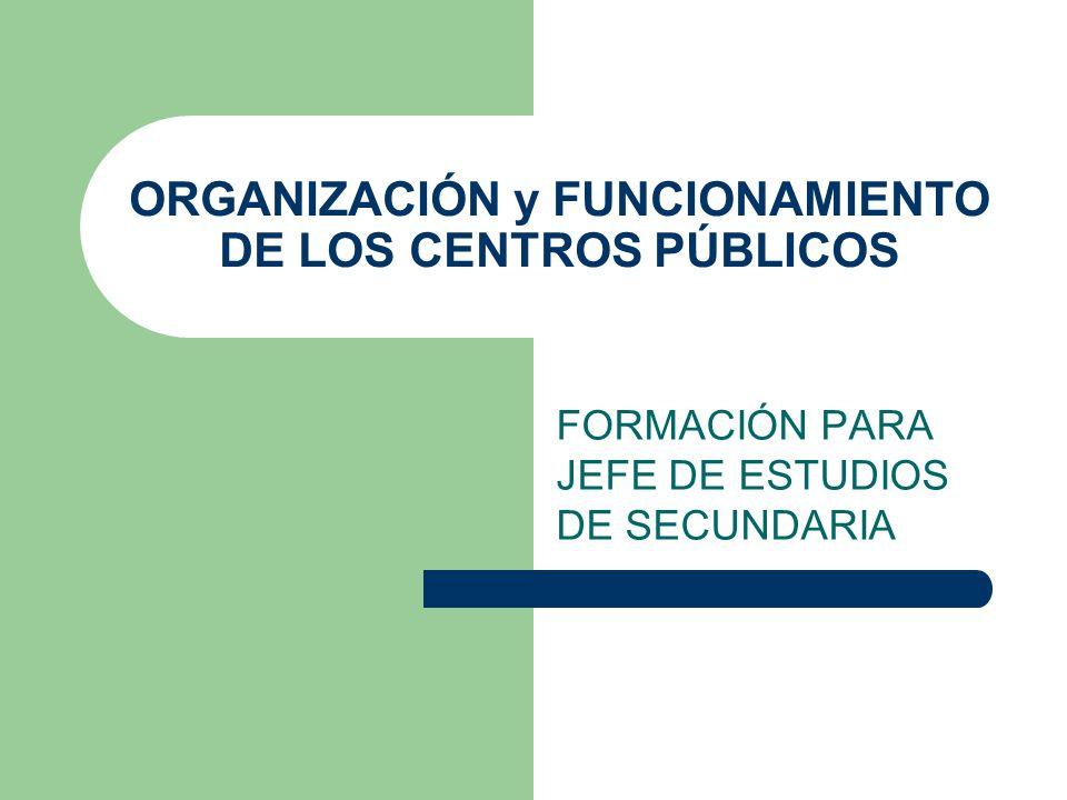 ORGANIZACIÓN y FUNCIONAMIENTO DE LOS CENTROS PÚBLICOS FORMACIÓN PARA JEFE DE ESTUDIOS DE SECUNDARIA