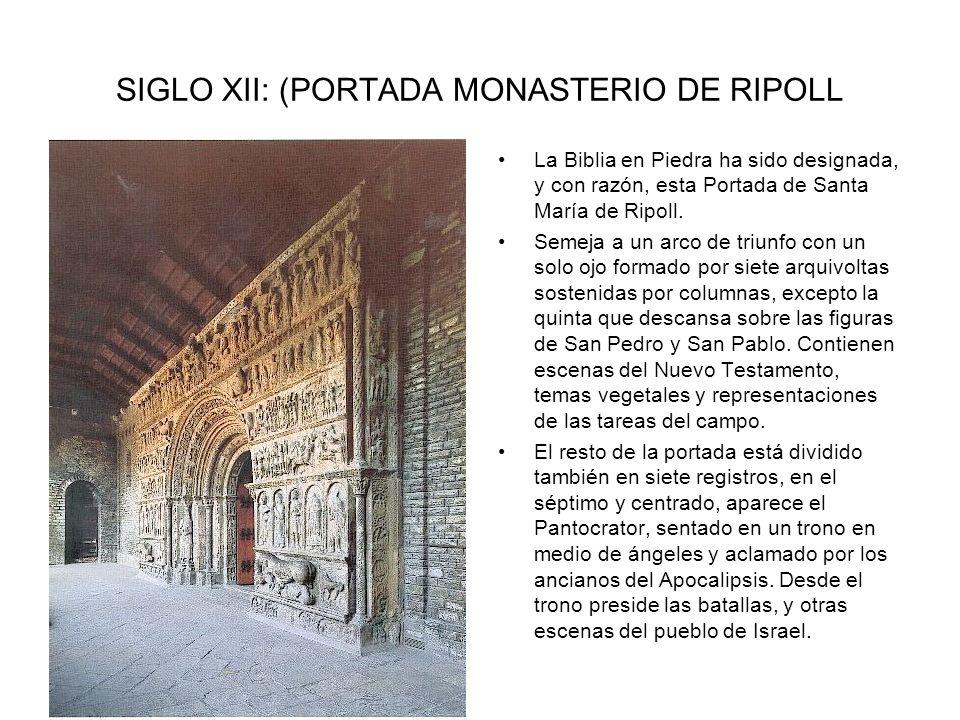 SIGLO XII: (PORTADA MONASTERIO DE RIPOLL La Biblia en Piedra ha sido designada, y con razón, esta Portada de Santa María de Ripoll. Semeja a un arco d
