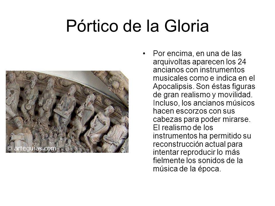 Pórtico de la Gloria Por encima, en una de las arquivoltas aparecen los 24 ancianos con instrumentos musicales como e indica en el Apocalipsis. Son és