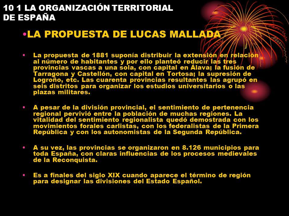 10 1 LA ORGANIZACIÓN TERRITORIAL DE ESPAÑA La propuesta de 1881 suponía distribuir la extensión en relación al número de habitantes y por ello planteó