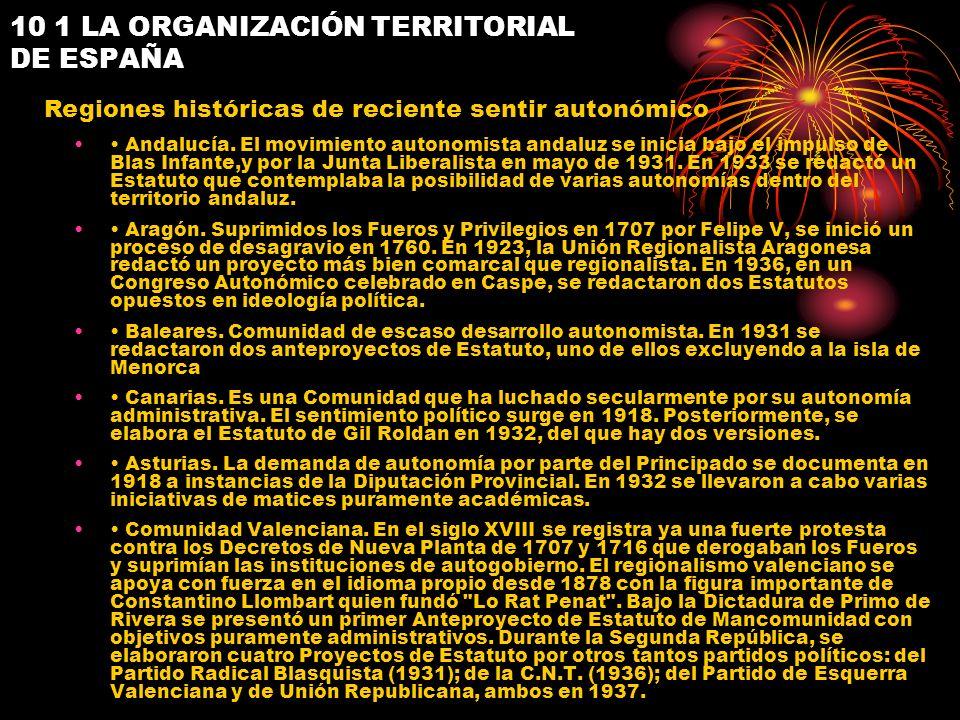 10 1 LA ORGANIZACIÓN TERRITORIAL DE ESPAÑA Andalucía. El movimiento autonomista andaluz se inicia bajo el impulso de Blas Infante,y por la Junta Liber