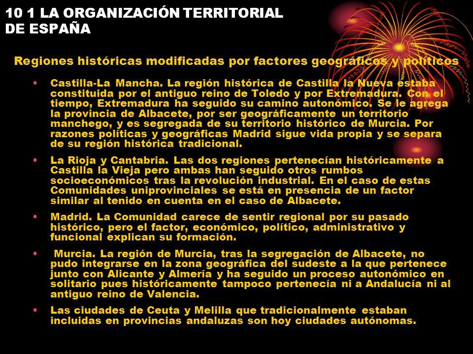 10 1 LA ORGANIZACIÓN TERRITORIAL DE ESPAÑA Castilla-La Mancha. La región histórica de Castilla la Nueva estaba constituida por el antiguo reino de Tol