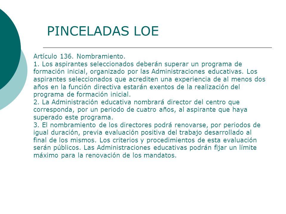 Artículo 136. Nombramiento. 1. Los aspirantes seleccionados deberán superar un programa de formación inicial, organizado por las Administraciones educ