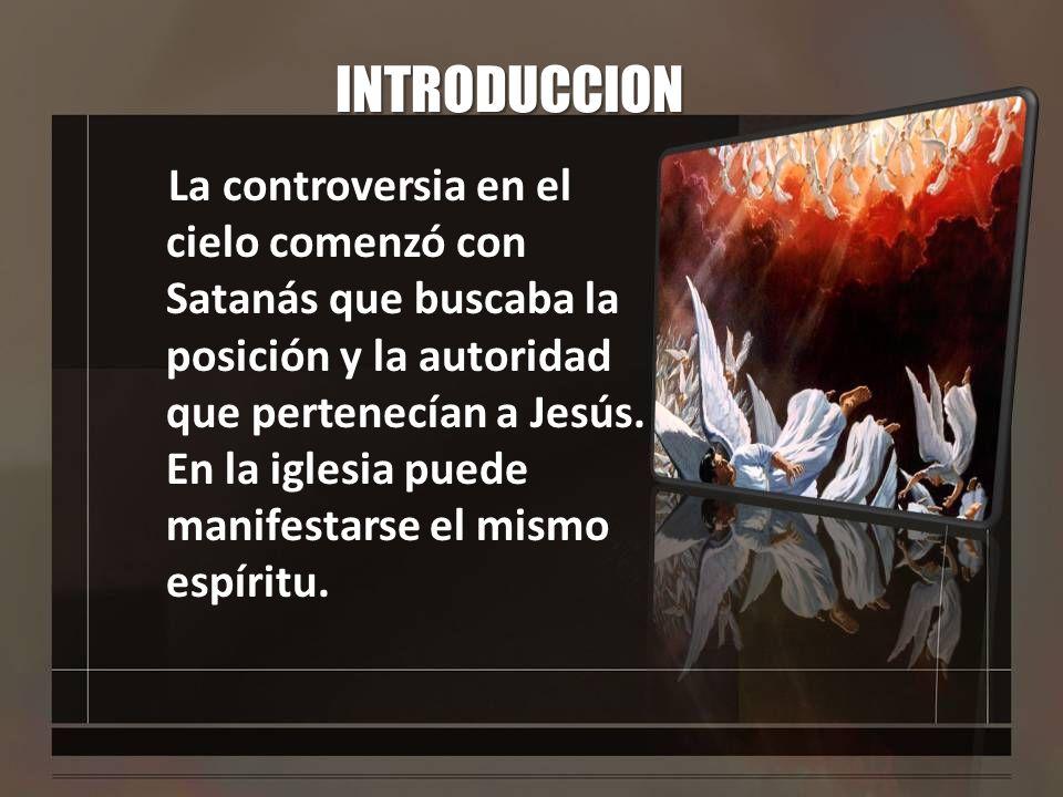 INTRODUCCION El propósito de la lección es mostrar los peligros de la lucha por el poder que puede suceder en la iglesia