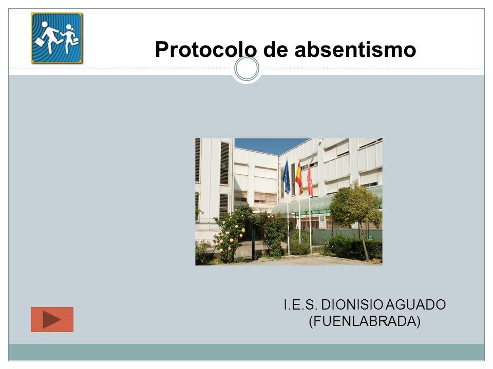 I.E.S. DIONISIO AGUADO (FUENLABRADA) Protocolo de absentismo