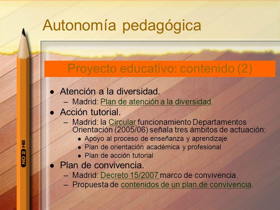 Autonomía pedagógica Atención a la diversidad. –Madrid: Plan de atención a la diversidad.Plan de atención a la diversidad Acción tutorial. –Madrid: la