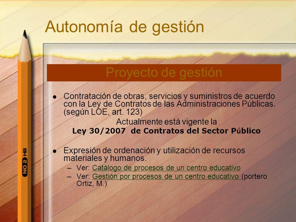 Autonomía de gestión Contratación de obras, servicios y suministros de acuerdo con la Ley de Contratos de las Administraciones Públicas. (según LOE, a