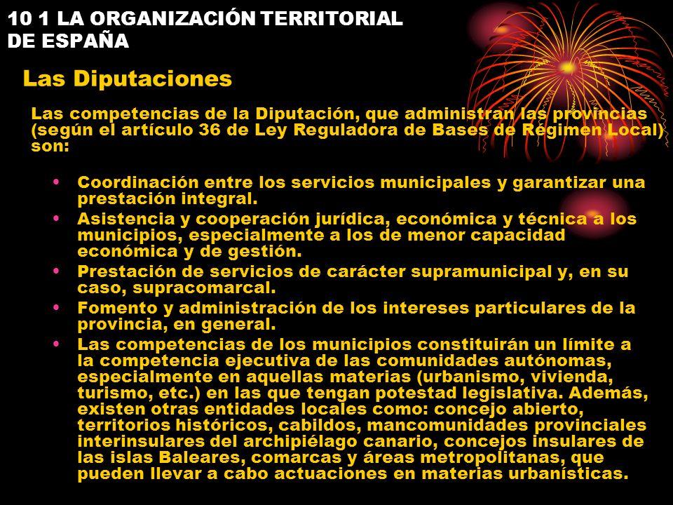 10 1 LA ORGANIZACIÓN TERRITORIAL DE ESPAÑA Coordinación entre los servicios municipales y garantizar una prestación integral. Asistencia y cooperación