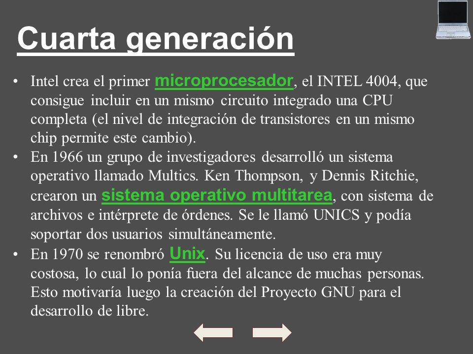 Cuarta generación Intel crea el primer microprocesador, el INTEL 4004, que consigue incluir en un mismo circuito integrado una CPU completa (el nivel