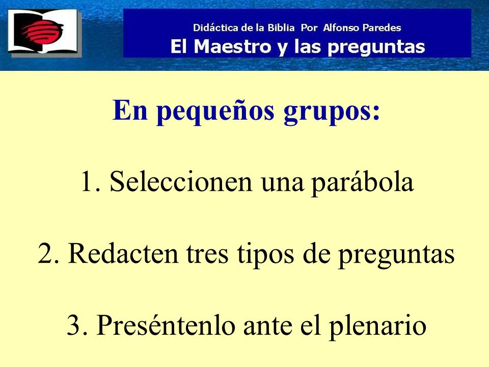 En pequeños grupos: 1. Seleccionen una parábola 2.