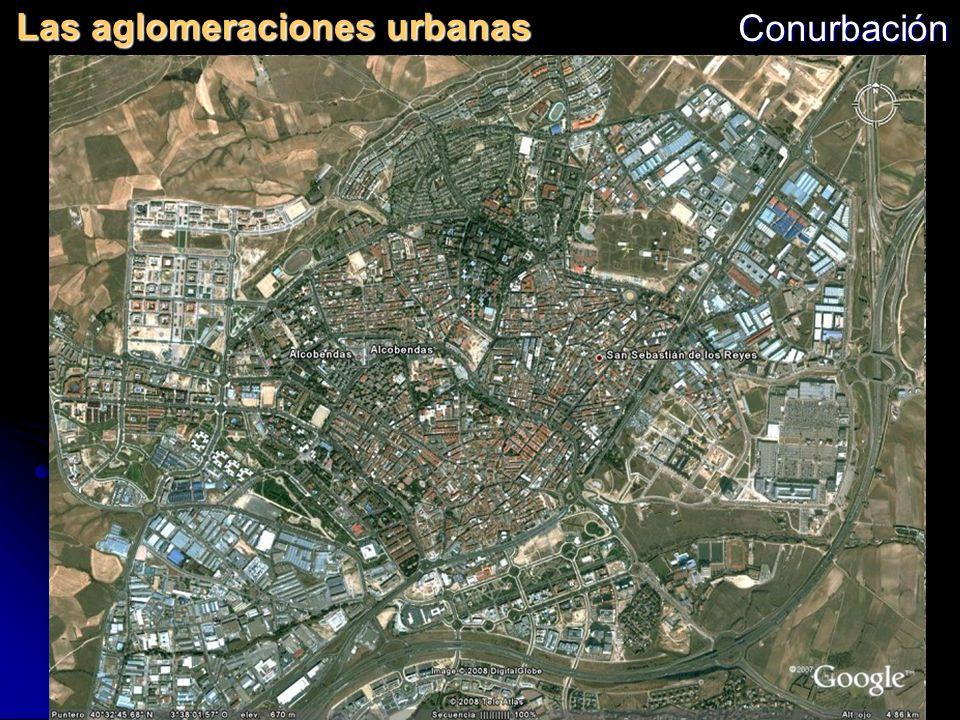 Las aglomeraciones urbanas Conurbación