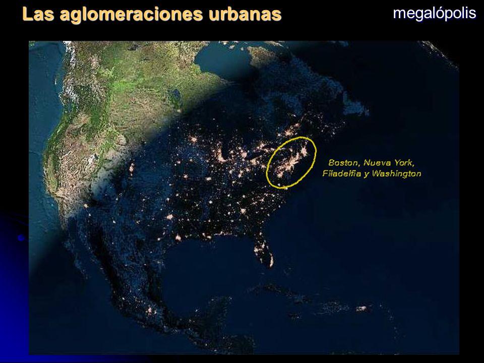 Áreas metropolitanas: metrópoli + corona metropolitana. La ciudad-región