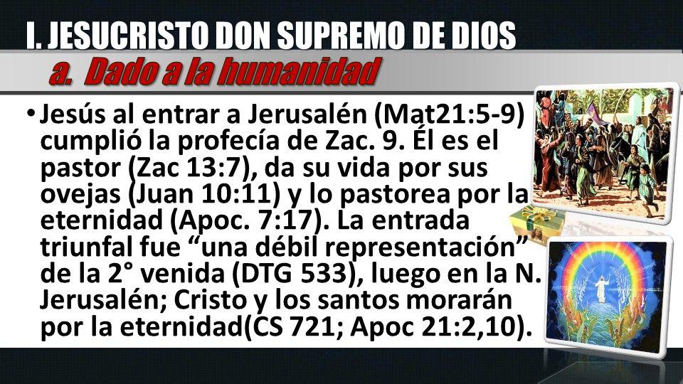 Jesús al entrar a Jerusalén (Mat21:5-9) cumplió la profecía de Zac. 9. Él es el pastor (Zac 13:7), da su vida por sus ovejas (Juan 10:11) y lo pastore