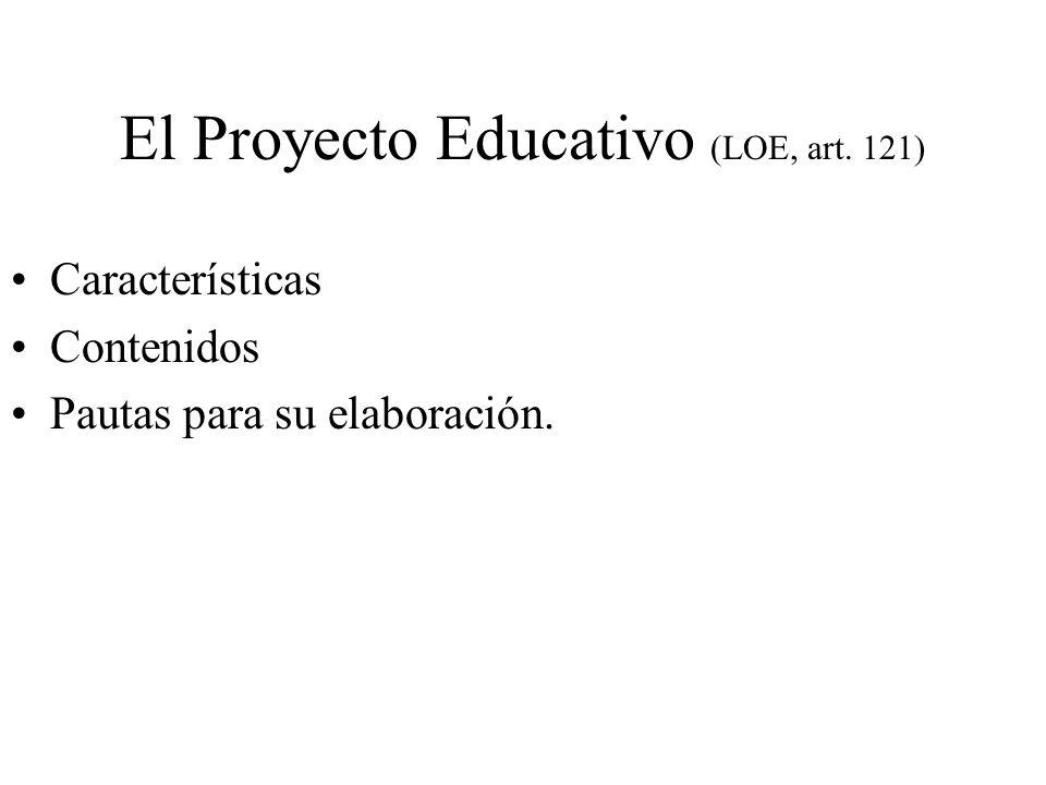 El Proyecto Educativo Características: Asumido colectivamente; consensuado.