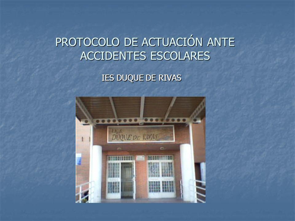 PROTOCOLO DE ACTUACIÓN ANTE ACCIDENTES ESCOLARES IES DUQUE DE RIVAS
