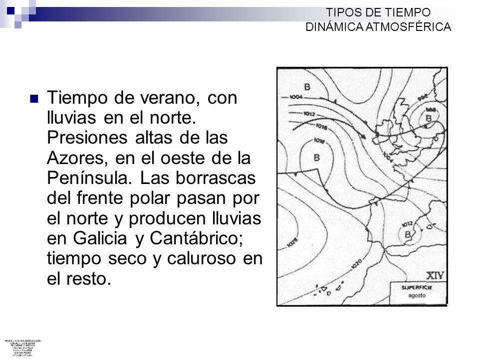 Tiempo de verano, con lluvias en el norte. Presiones altas de las Azores, en el oeste de la Península. Las borrascas del frente polar pasan por el nor