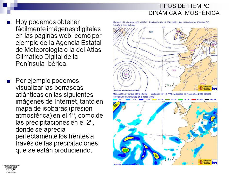 Hoy podemos obtener fácilmente imágenes digitales en las paginas web, como por ejemplo de la Agencia Estatal de Meteorología o la del Atlas Climático