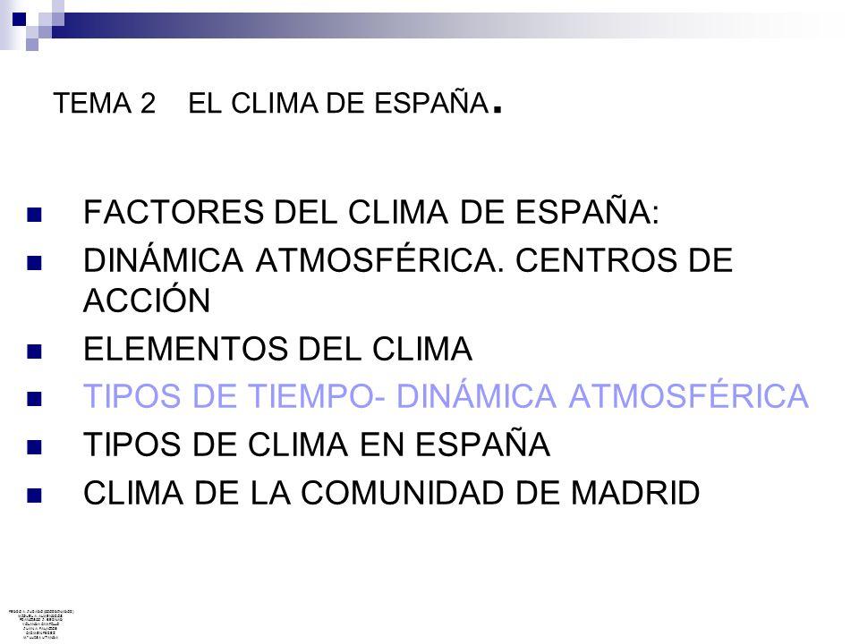 Tipos de tiempo en mapas Situaciones habituales de tipos de tiempo: Situación norte: anticiclón al NW de Galicia y borrasca en el Mediterráneo.