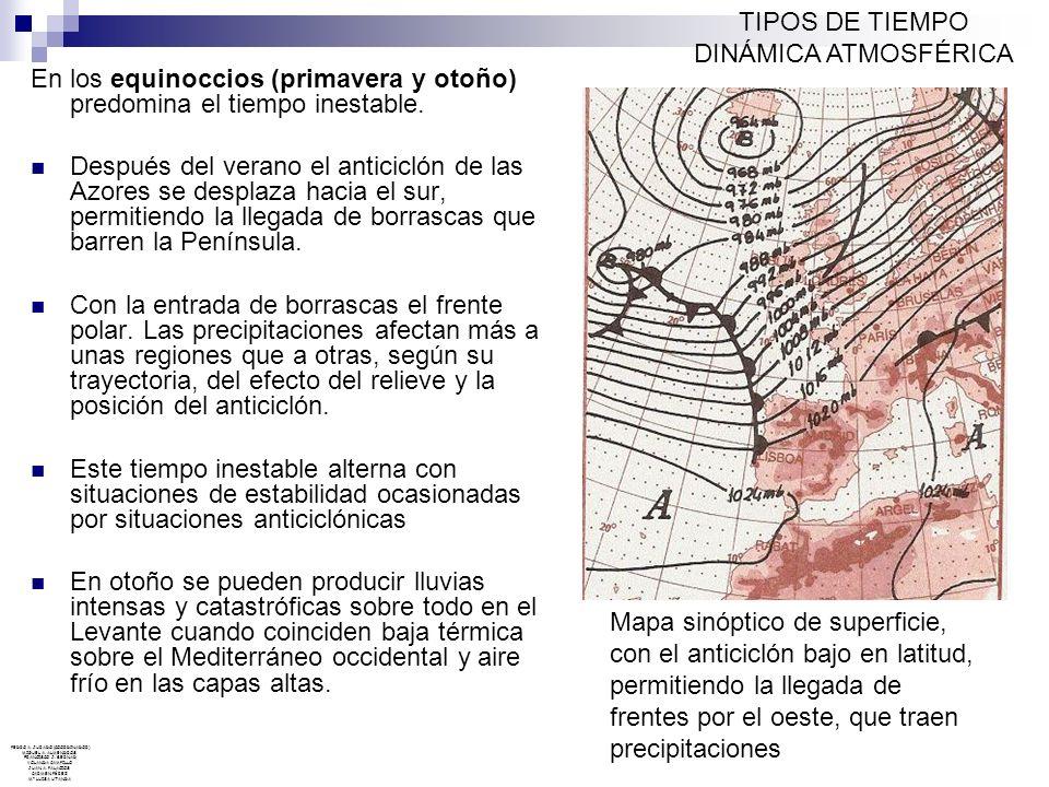 En los equinoccios (primavera y otoño) predomina el tiempo inestable. Después del verano el anticiclón de las Azores se desplaza hacia el sur, permiti