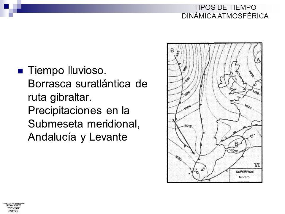 Tiempo lluvioso. Borrasca suratlántica de ruta gibraltar. Precipitaciones en la Submeseta meridional, Andalucía y Levante TIPOS DE TIEMPO DINÁMICA ATM
