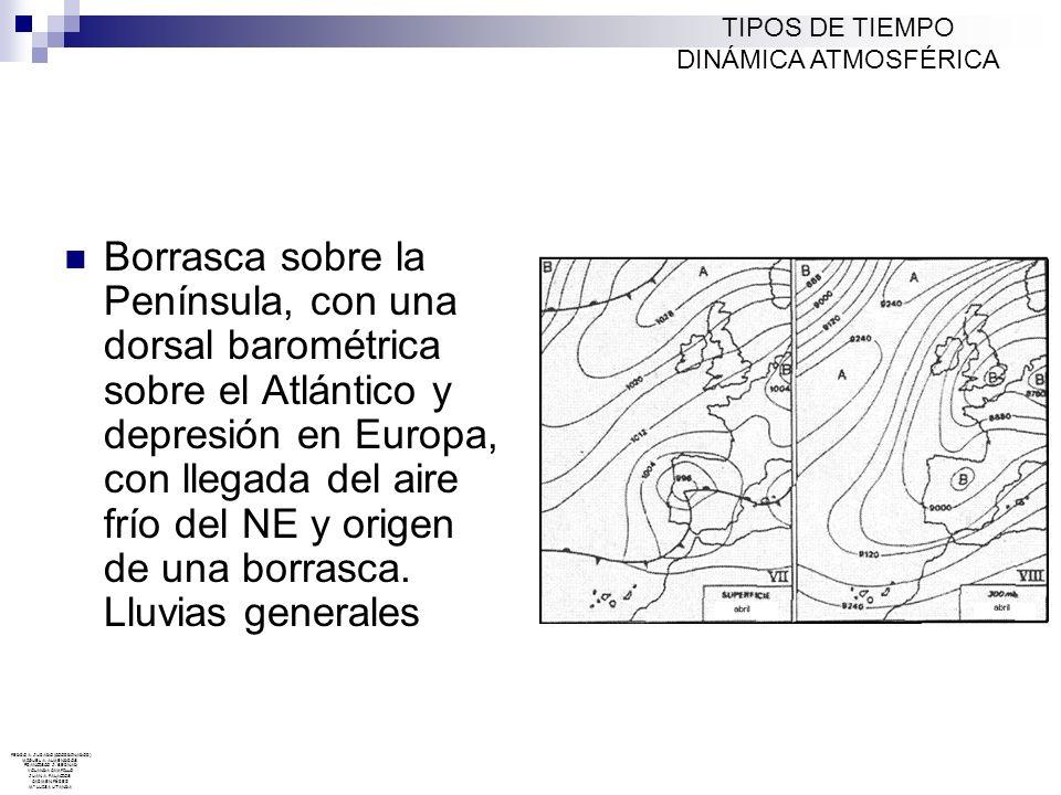 Borrasca sobre la Península, con una dorsal barométrica sobre el Atlántico y depresión en Europa, con llegada del aire frío del NE y origen de una bor