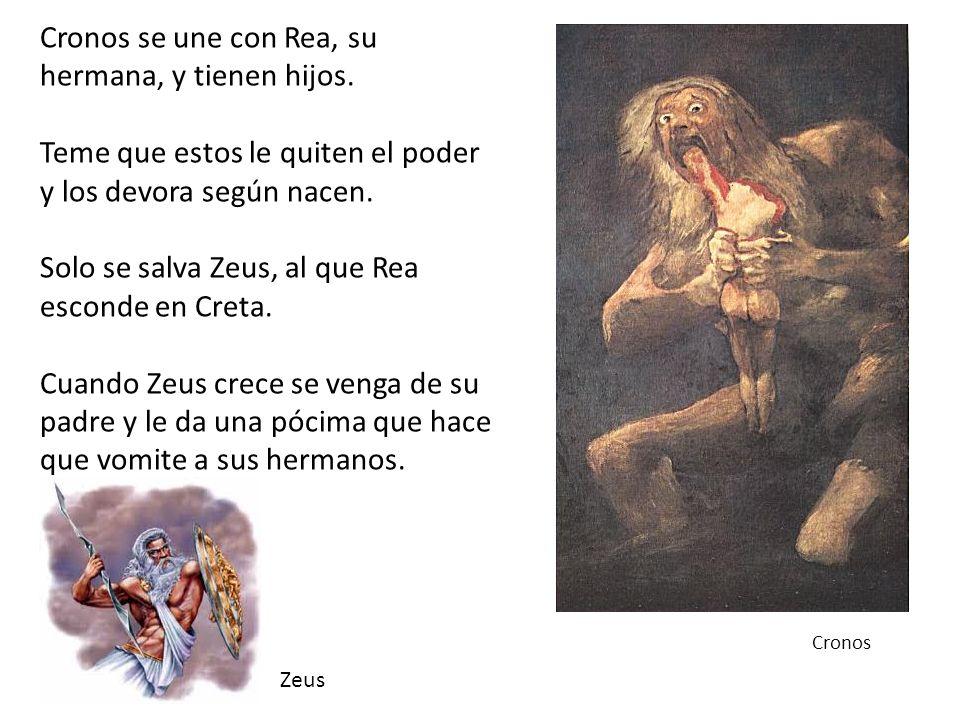 Cronos se une con Rea, su hermana, y tienen hijos. Teme que estos le quiten el poder y los devora según nacen. Solo se salva Zeus, al que Rea esconde