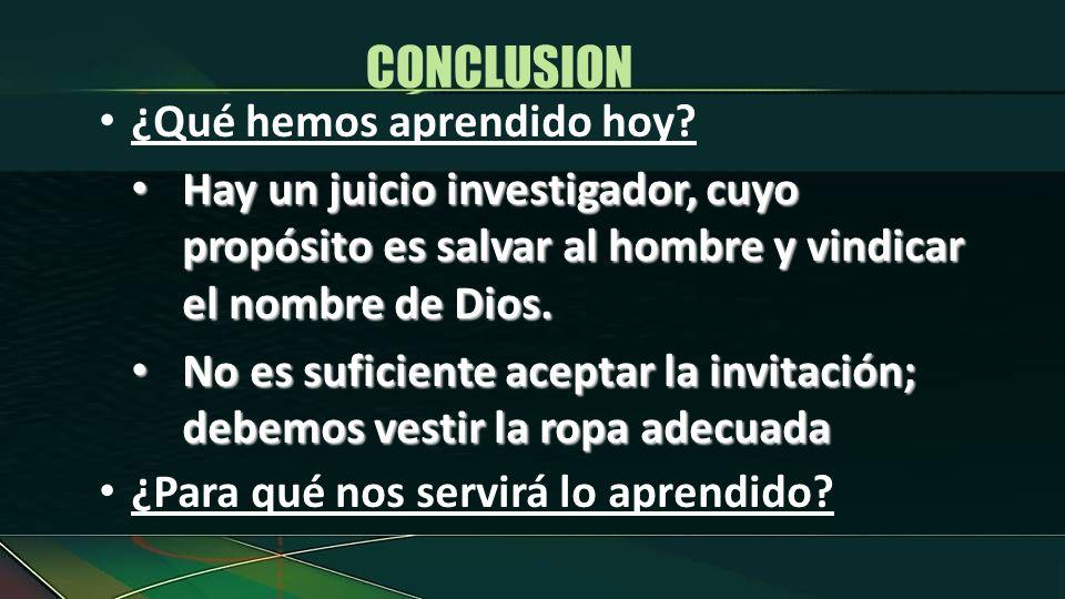 ¿Qué hemos aprendido hoy? Hay un juicio investigador, cuyo propósito es salvar al hombre y vindicar el nombre de Dios. Hay un juicio investigador, cuy