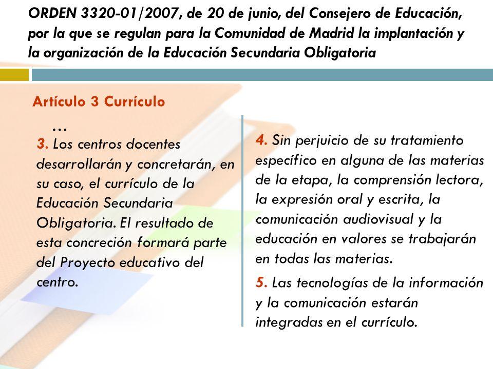 ORDEN 3320-01/2007, de 20 de junio, del Consejero de Educación, por la que se regulan para la Comunidad de Madrid la implantación y la organización de