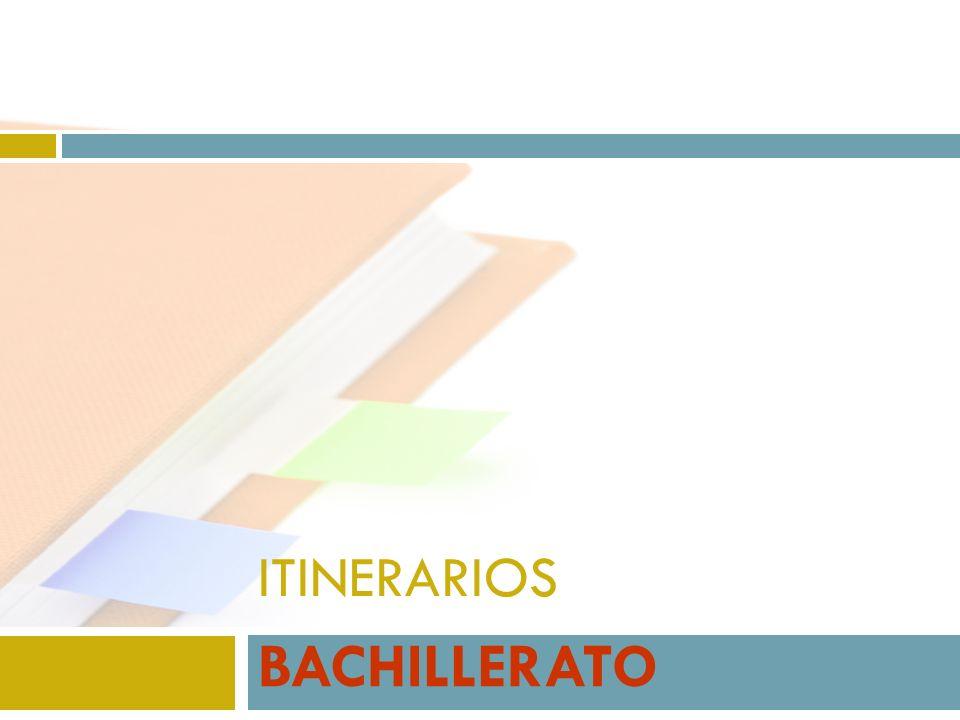 ITINERARIOS BACHILLERATO