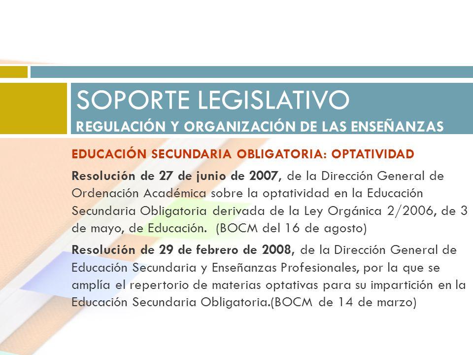 EDUCACIÓN SECUNDARIA OBLIGATORIA: OPTATIVIDAD Resolución de 27 de junio de 2007, de la Dirección General de Ordenación Académica sobre la optatividad