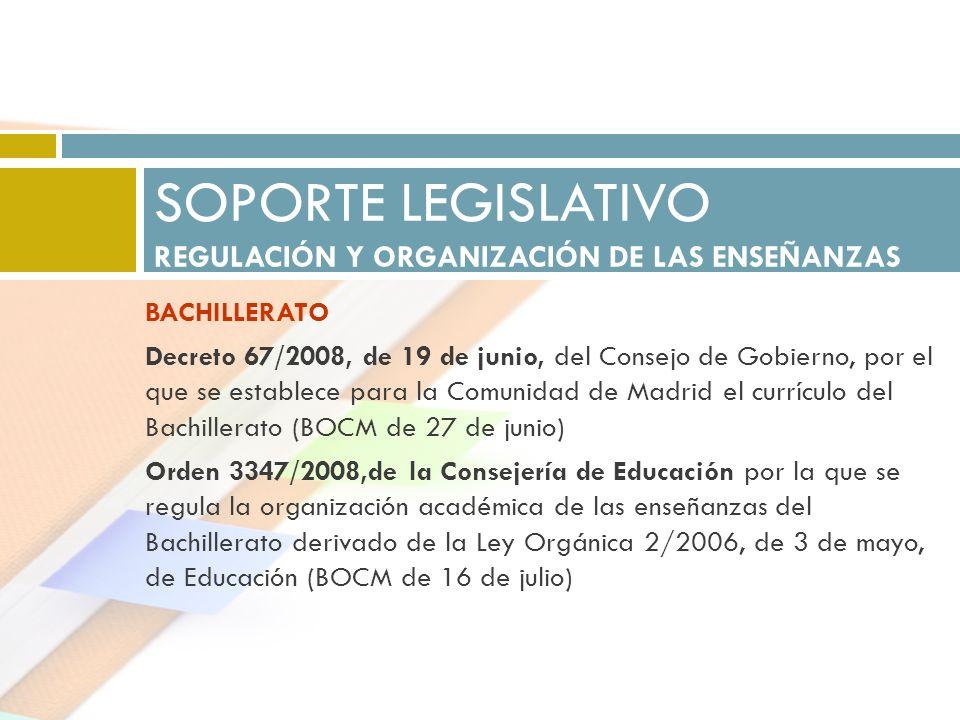 BACHILLERATO Decreto 67/2008, de 19 de junio, del Consejo de Gobierno, por el que se establece para la Comunidad de Madrid el currículo del Bachillera